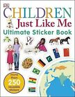 Children Just Like Me Sticker Book by DK (Paperback, 2016)