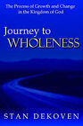 Journey To Wholeness by Stan DeKoven (Paperback / softback, 2005)