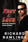 Fast n' Loud: Blood, Sweat and Beers by Mark Dagostino, Richard Rawlings (Hardback, 2015)
