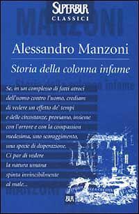 Storia della colonna infame, ALESSANDRO MANZONI, BUR CLASSICI LIBRI