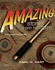 Amazing Stories from History: Intermediate by Carl W. Hart (Paperback, 2010)