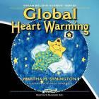 Global Heart Warming: Dream Believe Achieve Series by Martha M. Symington (Paperback, 2009)