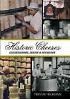 Historic Cheeses: Leicestershire, Stilton and Stichelton by Trevor Hickman (Hardback, 2009)