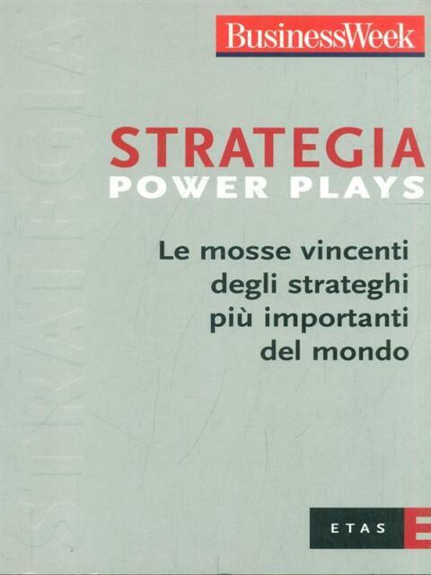STRATEGIA POWER PLAYS  AA.VV ETAS 2007 BUSINESS WEEK