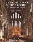 The Formation of English Gothic: Architecture and Identity, 1150-1250 by Peter Draper (Hardback, 2006)
