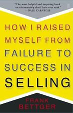 How I Raised Myself from Failure to Success in Selling by Frank Bettger (1992, Paperback)