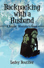 Backpacking with a Husband: Chasin' Murphy's Law by Lesley Boutilier (Paperback / softback, 2009)