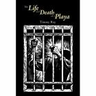 The Life and Death of a Playa by Ray Timmy (author) 9781438925097