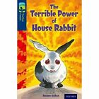 Oxford Reading Tree Treetops Fiction: Level 14 More Pack A: The Terrible Power of House Rabbit by Susan Gates (Paperback, 2014)