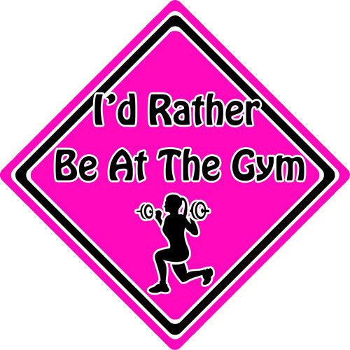 Non personnalisé enfant//bébé à bord voiture signe ~ je préférerais être à la gym ~ rose
