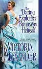 The Daring Exploits of a Runaway Heiress by Victoria Alexander (Paperback / softback, 2015)