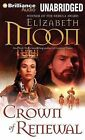 Crown of Renewal by Elizabeth Moon (CD-Audio, 2015)