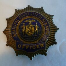 Vintage Police City of New York  Municipal Court Officer Collector's Badge