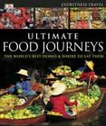 Ultimate Food Journeys by Dorling Kindersley Publishing Staff (2011, Hardcover)
