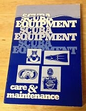Scuba Equipment Care and Maintenance by Michael Farley (1980, Paperback)