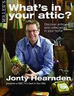 Whats in Your Attic by Jonty Hearnden (Hardback, 2007)