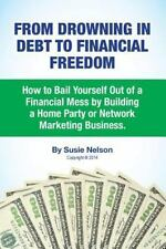 From Drowning in Debt to Financial Freedom: How to Bail Yourself Out of a...