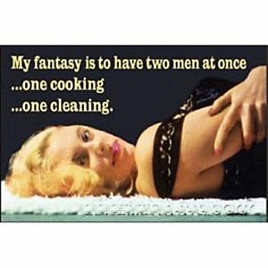 My-Fantasy-Is-To-Have-Two-Men-At-Once-funny-fridge-magnet-ep