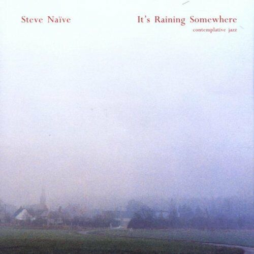 Steve Naive ‎– It's Raining Somewhere, CD,