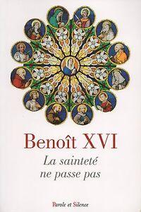LA-SAINTETE-NE-PASSE-PAS-BENOIT-XVI