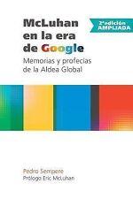 McLuhan en la Era de Google - Memorias y Profecias de la Aldea Global - 2...