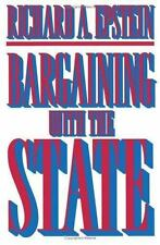 Bargaining with the State by Epstein, Richard A.