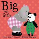 Big and Little by Donna Rawlins (Paperback, 2007)