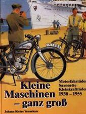 Kleine Maschinen - ganz groß. Motorfahrr., Saxonette Kleinkrafträder 1930-1955