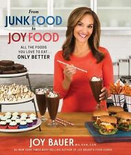 FROM JUNK FOOD TO JOY FOOD Bauer cookbook NEW (2016) diet loss recipes junkfood