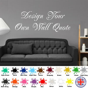 Personalised Wall Art Design - Your Own Quote - Mural, Decal, Sticker, decor,