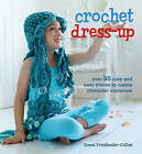 Crochet Dress-Up: Over 35 Cute and Easy Pieces to Create Character Costumes by Emma Friedlander-Collins (Paperback, 2015)
