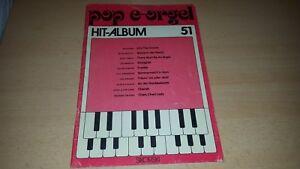 POP-E-Orgel-Hit-Album-Nr-51-Noten-und-Text-Sikorski