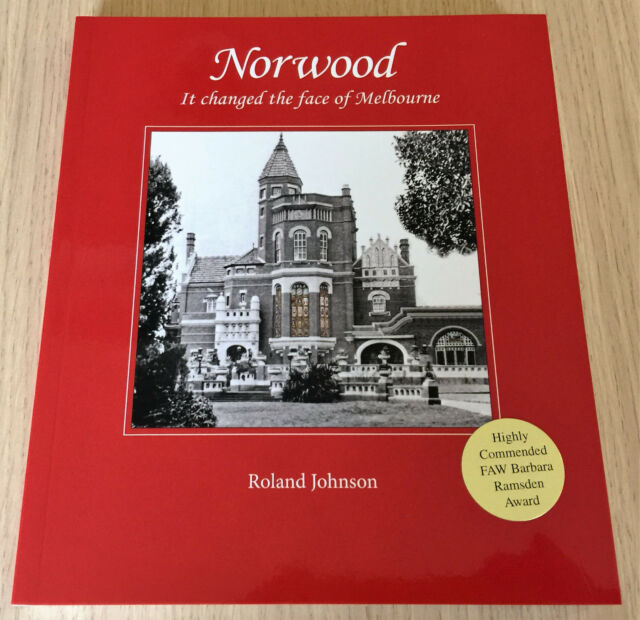Roland Johnson - NORWOOD - IT CHANGED THE FACE OF MELBOURNE - History - SC Book