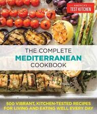 The Complete Mediterranean Cookbook: 500 Vibrant, Kitchen-Tested Recipes for Living and Eating Well Every Day by America's Test Kitchen (2016, Paperback / Paperback)