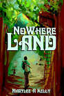 Nowhere Land by Marylee A Kelly (Hardback, 2002)