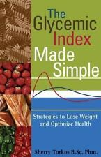 The Glycemic Index Made Simple: Control Your Glucose, Lose Weight and -ExLibrary