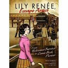 Lily Renee, Escape Artist: From Holocaust Survivor to Comic Book Pioneer by Trina Robbins (Hardback, 2011)