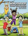 Work Your Body Grow Your Brain by Erin Boodey (Hardback, 2012)