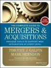 The Complete Guide to Mergers and Acquisitions: Process Tools to Support M&A Integration at Every Level by Timothy J. Galpin (Hardback, 2014)