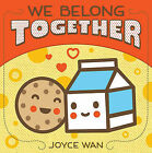 We Belong Together by Joyce Wan (Board book, 2011)