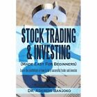 Stock Trading & Investing Made Easy for Beginners Learn The Foundations of How