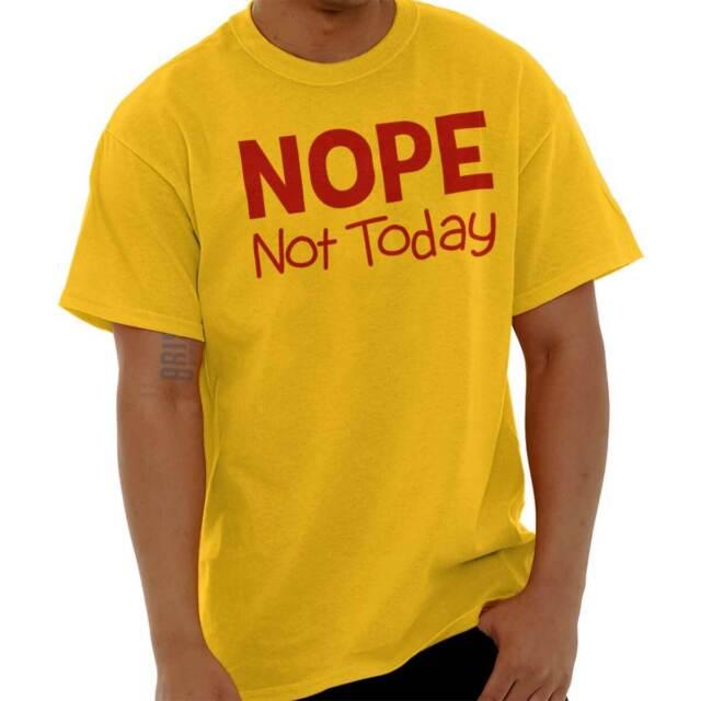 Nope Not Today Satan Funny Novelty Humor Long Sleeve T Shirts Tees Tshirts