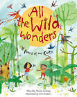 All the Wild Wonders: Poems of Our Earth by Wendy Cooling (Hardback, 2015)