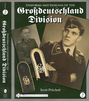 Uniforms And Insignia Of The Grossdeutschland Division Volume 2