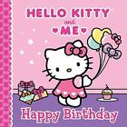 Happy Birthday: Hello Kitty and Me by Sanrio (2014, Picture Book)