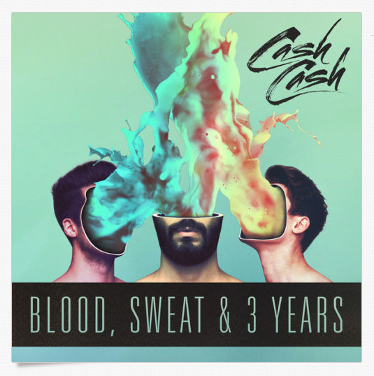 Blood, Sweat & 3 Years by Cash Cash ..CD..NEW & SEALED   V2