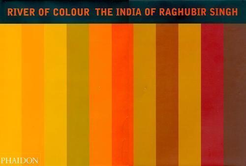 River Of Colour The India Of Raghubir Singh By Raghubir Singh 1998 Hardcover For Sale Online Ebay