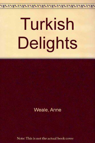 Turkish Delights By Anne Weale