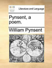 Pynsent, a Poem. by William Pynsent (Paperback / softback, 2010)