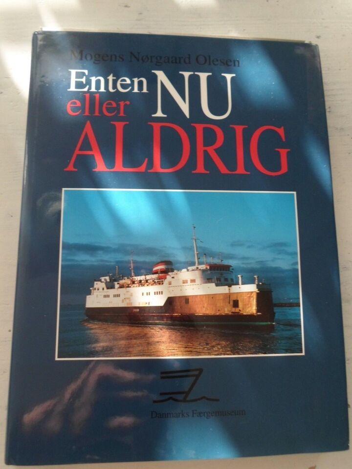 Enten NU elelr ALDRIG, Mogens Nørgaard Olesen, emne: